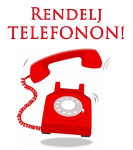 Rendelj telefonon: 06306541473